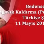 Bedensel Engelliler Ağırlık Kaldırma (Powerlifting) Türkiye Şampiyonası Mayıs 2013